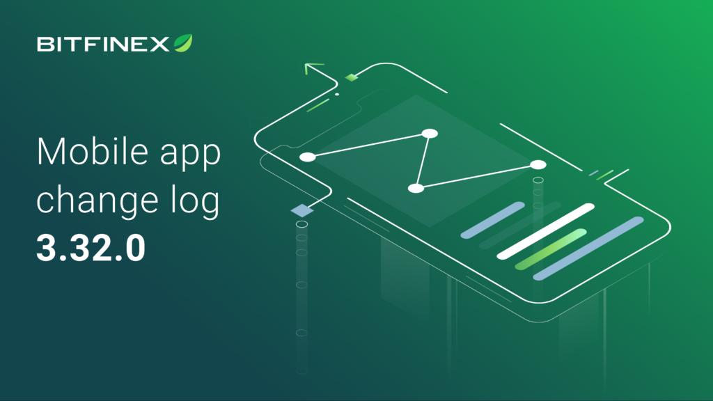 Mobile App Change Log 3.32.0