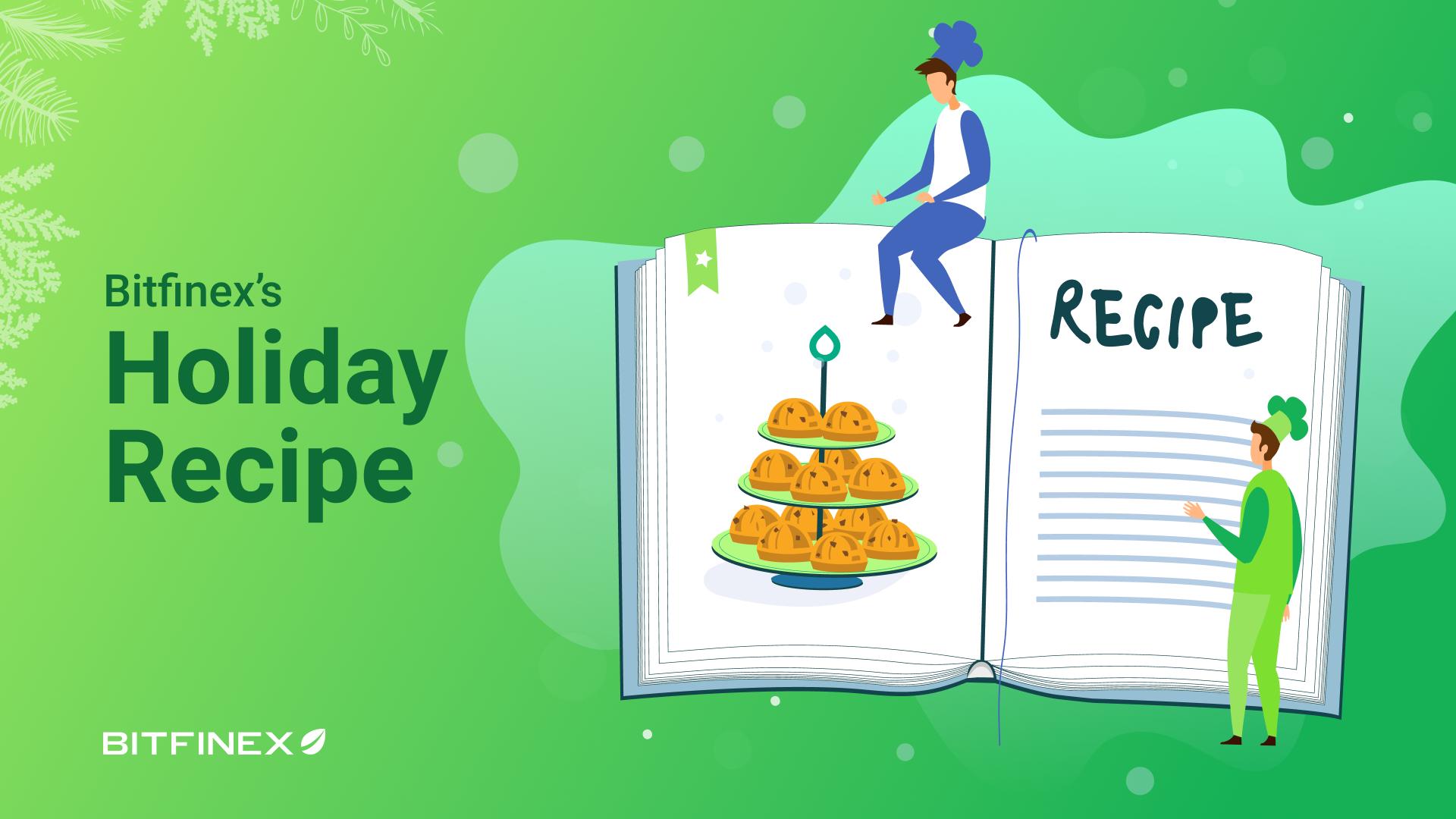 Bitfinex's perfect trader holiday recipe - Bitfinex blog