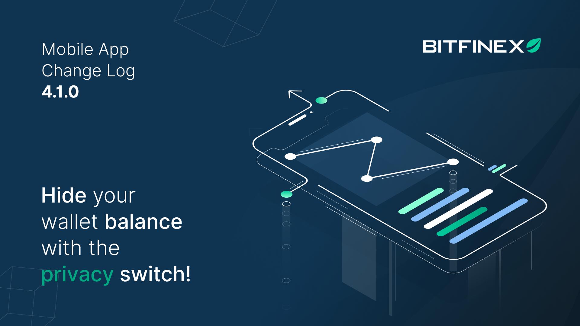 Mobile App Change Log 4.1.0 - Bitfinex blog