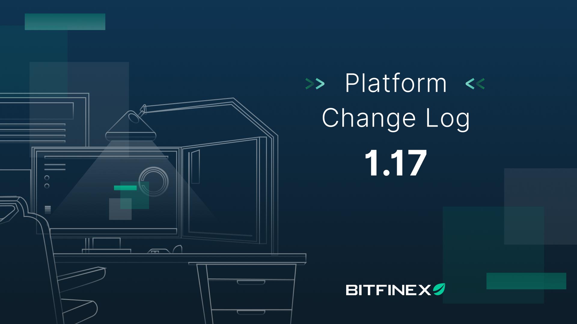 Change Log: Version 1.17 - Bitfinex blog